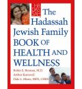 The Haddassah Jewish Family Guide to Health and Wellness