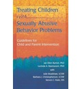 Treating Children with Sexually Abusive Behavior Problems: Guidelines for Child and Parent Intervention