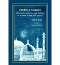 Eternal Garden: Mysticism, History and Politics at a South Asian Sufi Center