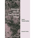Sociology and the New Systems Theory: Toward a Theoretical Synthesis