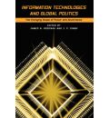 Information Technologies and Global Politics: The Changing Scope of Power and Governance