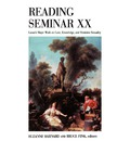 Reading Seminar Xx: Lacan's Major Work on Love, Knowledge, and Feminine Sexuality