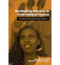 Decolonizing Research in Cross-cultural Contexts: Critical Personal Narratives