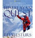 Himalayan Quest: Ed Viesturs on the 8, 000-meter Giants