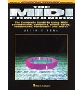 The MIDI Companion: The Complete Guide to Using MIDI Synthesizers, Samplers, Sound Cards, Sequencers, Computers and More!