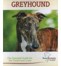 Greyhound (Breed Lover's Guide): The Essential Guide for the Greyhound Lover