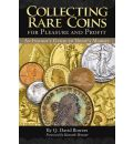 Collecting Rare Coins: For Pleasure and Profit