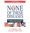 None of These Diseases: The Bible's Health Secrets for the 21st Century