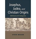 Josephus, Judea, and Christian Origins: Methods and Categories
