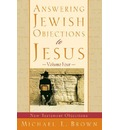 Answering Jewish Objections to Jesus: vol. 4: New Testament Objections