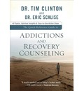 The Quick-Reference Guide to Addictions and Recovery Counseling: 40 Topics, Spiritual Insights, and Easy-to-Use Action Steps