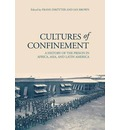 Cultures of Confinement: A History of the Prison in Africa, Asia, and Latin America
