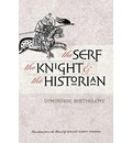 The Serf, the Knight, and the Historian