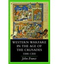 Western Warfare in the Age of the Crusades, 1000-1300
