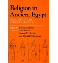 "Religion in Ancient Egypt: Gods, Myths, and Personal Practice : Symposium on ""Ancient Egyptian Religion"" : Papers"