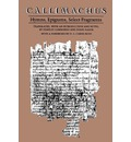 Callimachus: Hymns, Epigrams, Select Fragments