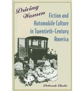 Driving Women: Fiction and Automobile Culture in Twentieth-century America