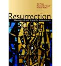 Resurrection: Theological and Scientific Assessments