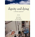 Dignity and Dying: A Christian Appraisal