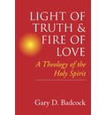 Light of Truth and Fire of Love: Theology of the Holy Spirit