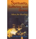 Spirituality,Suffering,and Illness: Ideas for Healing