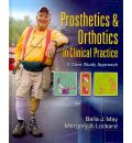 Prosthetics & Orthotics in Clinical Practice: A Case Study Approach