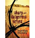 Sharp and Dangerous Virtues: A Novel