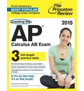 Cracking the AP Calculus AB Exam 2015