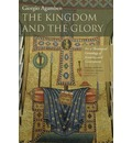 The Kingdom and the Glory: For a Theological Genealogy of Economy and Government