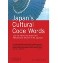 Japan's Cultural Code Words: Key Terms That Explain Attitudes and Behaviour of the Japanese