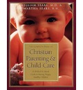 Christian Parenting and Child Care: A Medical and Moral Guide to Raising Happy Healthy Children