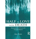 Half in Love with Death: Managing the Chronically Suicidal Patient