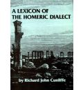 A Lexicon of the Homeric Dialect