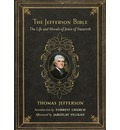 The Jefferson Bible (Revised) *: The Life and Morals of Jesus of Nazareth