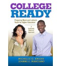 College Ready: Preparing Black and Latina/o Youth for Higher Education - a Culturally Relevant Approach