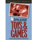 The Foxfire Book of Appalachian Toys & Games