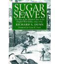 Sugar and Slaves: Rise of the Planter Class in the English West Indies, 1624-1713