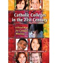 Catholic Colleges in the 21st Century: A Road Map for Campus Ministry