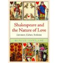 Shakespeare and the Nature of Love: Literature, Culture, Evolution