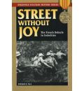 A Street without Joy: The French Debacle in Indochina