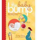 Baby Bump: 100s of Secrets to Surviving Those 9 Long Months