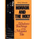 Horror and the Holy: Wisdom Teachings of the Monster Tale
