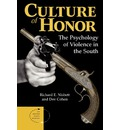 Culture of Honor: The Psychology of Violence in the South