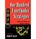 One Hundred Unorthodox Strategies: Ancient Wisdom for the Modern Competitor