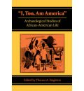 I, Too, am America: Archaeological Studies of African-American Life
