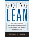 Going Lean: How the Best Companies Apply Lean Manufacturing Principles to Shatter Uncertainty, Drive Innovation