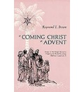 A Coming Christ in Advent: Essays on the Gospel Narratives Preparing for the Birth of Jesus - Matthew 1 and Luke 1