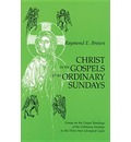 Christ in the Gospels of the Ordinary Sundays: Essays on the Gospel Readings of the Ordinary Sundays in the 3 Year Liturgical Cycle