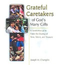 Grateful Caretakers of God's Many Gifts: A Parish Manual to Foster the Sharing of Time, Talent, and Treasure