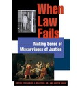 When Law Fails: Making Sense of Miscarriages of Justice